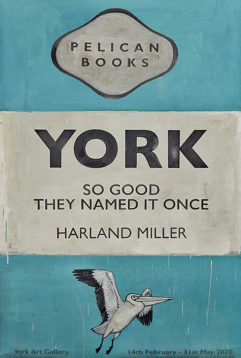 Lot 29-Harland Miller (British 1964-), 'York So Good They Named It Once', 2020
