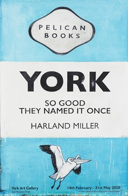 Lot 37 - Harland Miller (British 1964-), 'York So Good They Named It Once', 2020