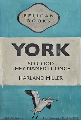 Lot 25 - Harland Miller (British 1964-), 'York So Good They Named It Once', 2020