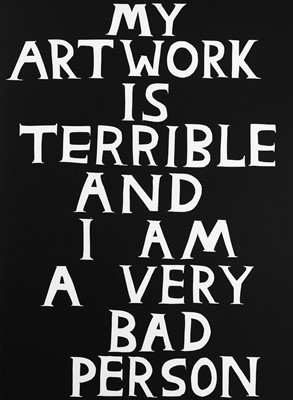Lot 20 - David Shrigley (British 1968-), 'My Artwork Is Terrible', 2018