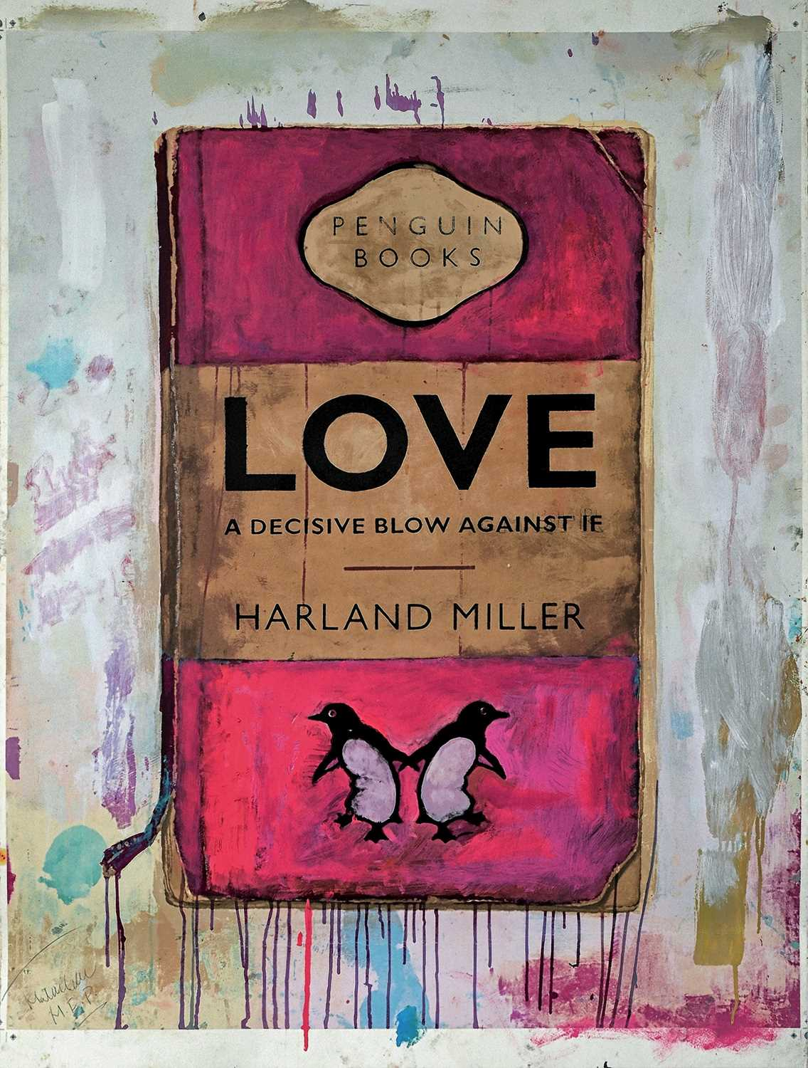 145 - Harland Miller (British 1964-), 'Love, A Decisive Blow Against If', 2018