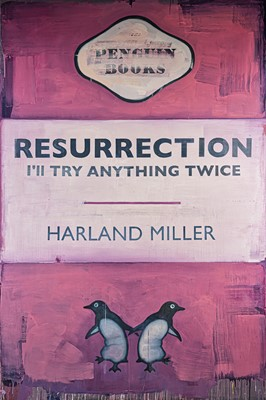 Lot 150 - Harland Miller (British 1964-), 'Resurrection, I'll Try Anything Twice', 2014