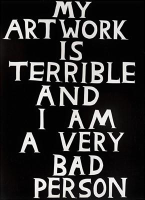 Lot 65 - David Shrigley (British 1968-), 'My Artwork Is Terrible', 2018