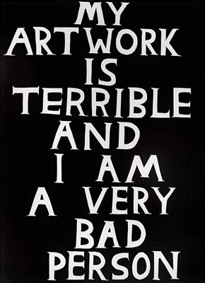 Lot 51 - David Shrigley (British 1968-), 'My Artwork Is Terrible', 2018