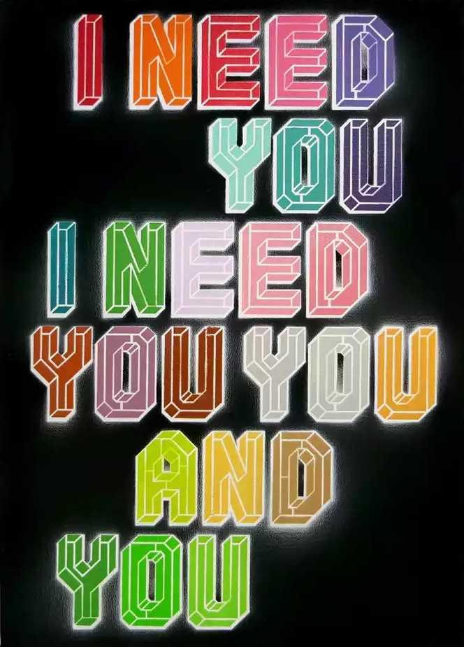 Lot 38 - Ben Eine (British 1970-), I Need You, 2021
